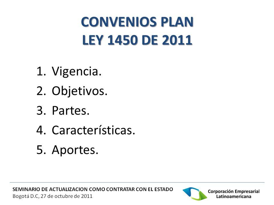 CONVENIOS PLAN LEY 1450 DE 2011 Vigencia. Objetivos. Partes.