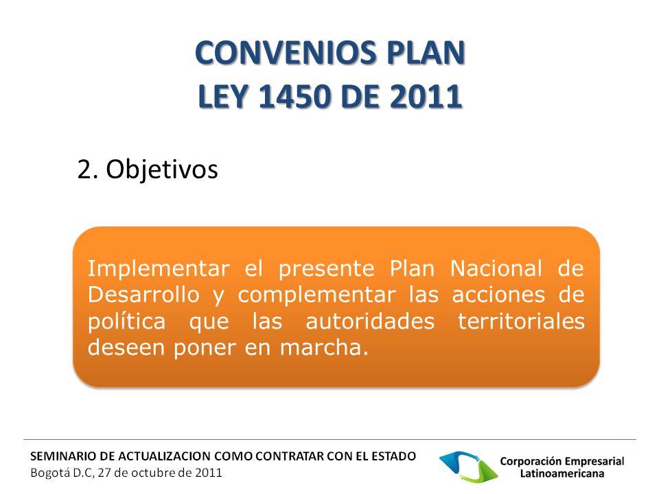 CONVENIOS PLAN LEY 1450 DE 2011 2. Objetivos