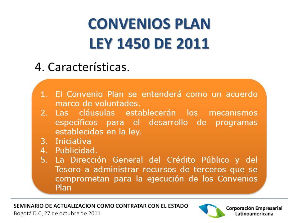 CONVENIOS PLAN LEY 1450 DE 2011 4. Características.