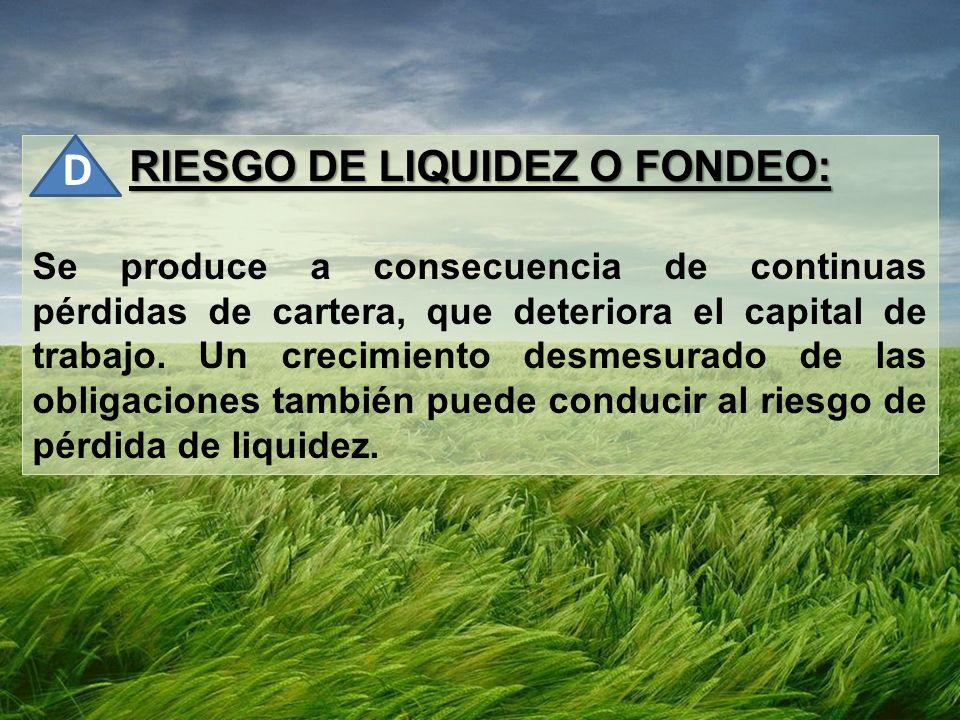 RIESGO DE LIQUIDEZ O FONDEO: