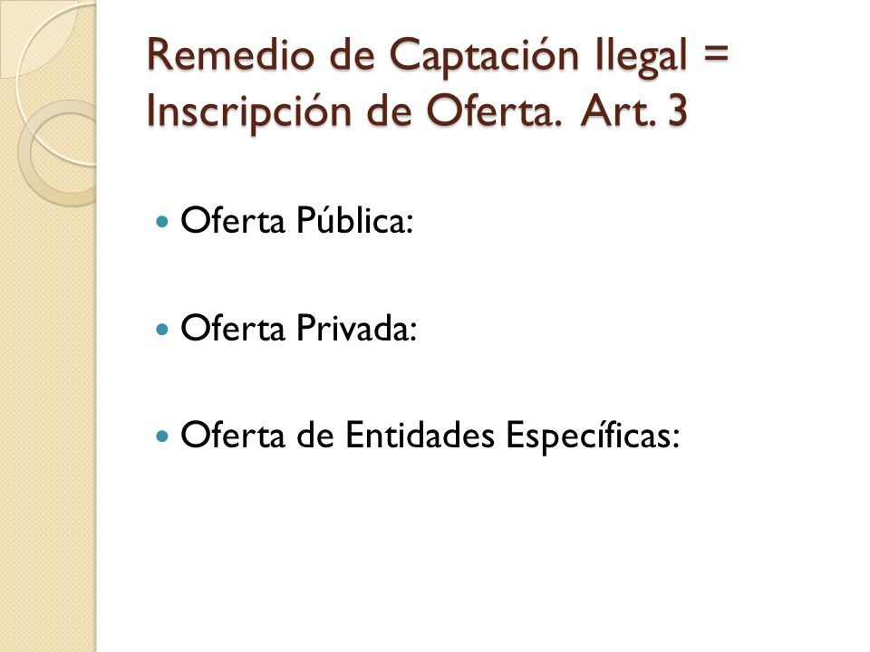 Remedio de Captación Ilegal = Inscripción de Oferta. Art. 3