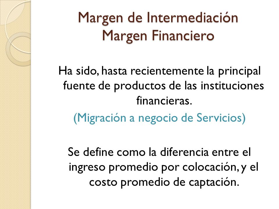 Margen de Intermediación Margen Financiero