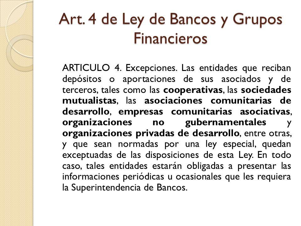 Art. 4 de Ley de Bancos y Grupos Financieros