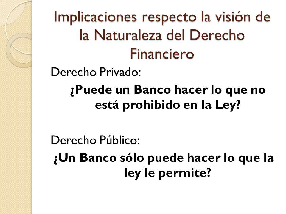 Implicaciones respecto la visión de la Naturaleza del Derecho Financiero