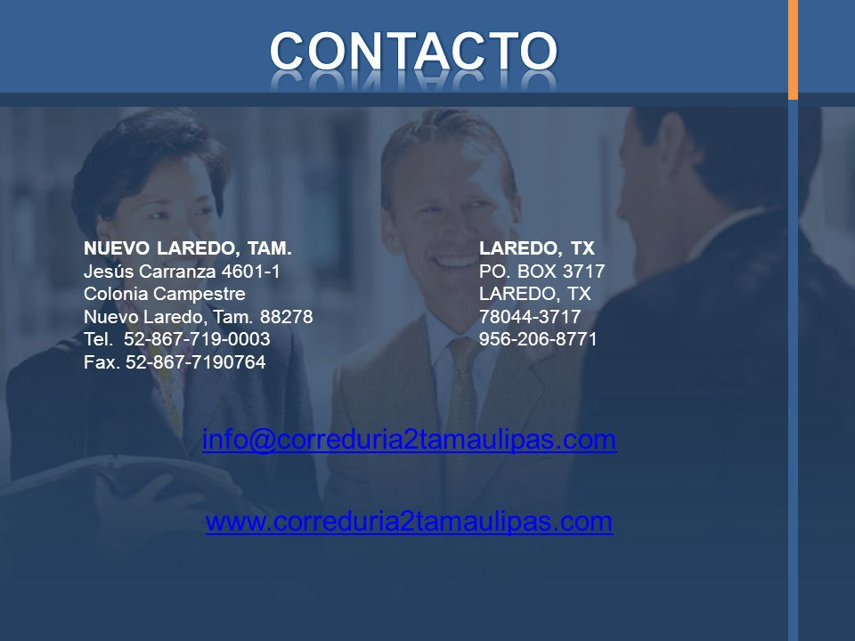 CONTACTO info@correduria2tamaulipas.com www.correduria2tamaulipas.com