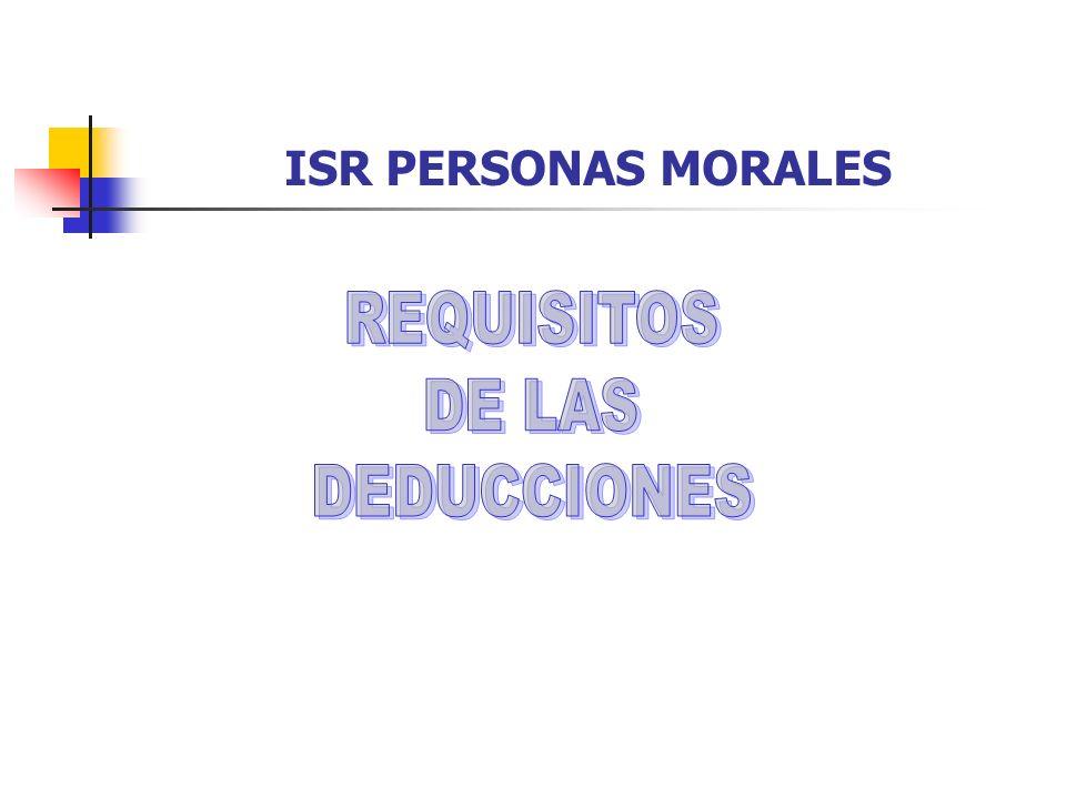 ISR PERSONAS MORALES REQUISITOS DE LAS DEDUCCIONES 10