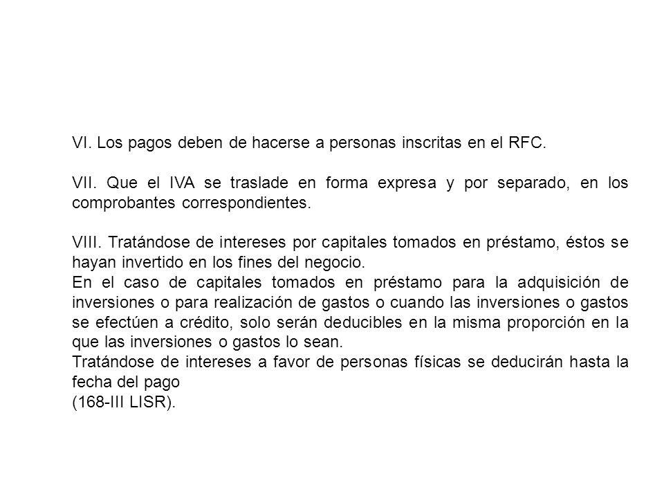 VI. Los pagos deben de hacerse a personas inscritas en el RFC.