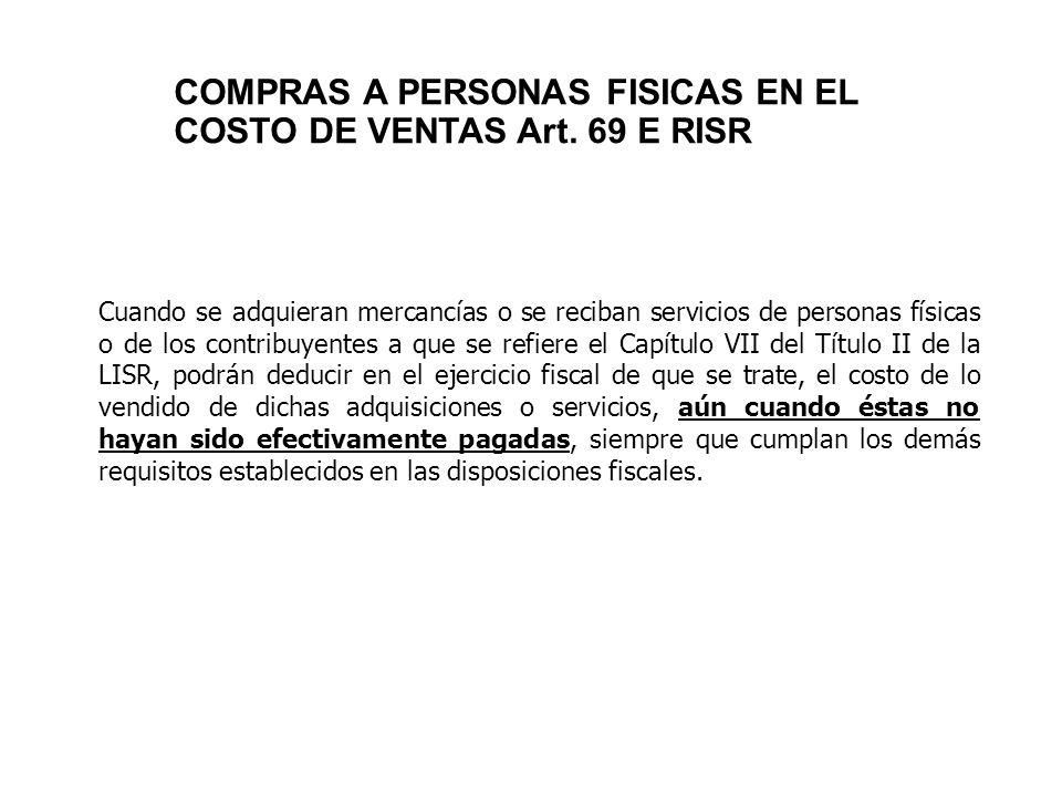 COMPRAS A PERSONAS FISICAS EN EL COSTO DE VENTAS Art. 69 E RISR