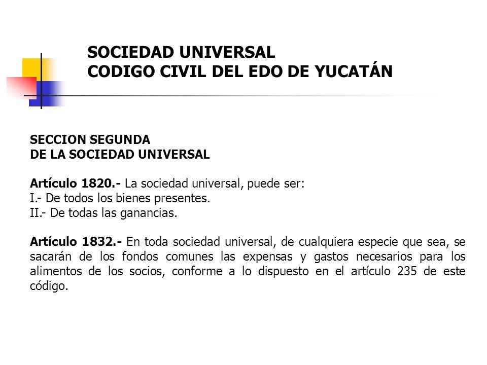 SOCIEDAD UNIVERSAL CODIGO CIVIL DEL EDO DE YUCATÁN