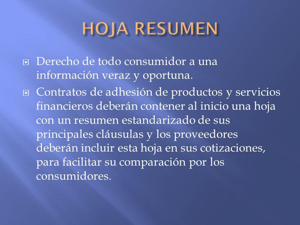HOJA RESUMEN Derecho de todo consumidor a una información veraz y oportuna.