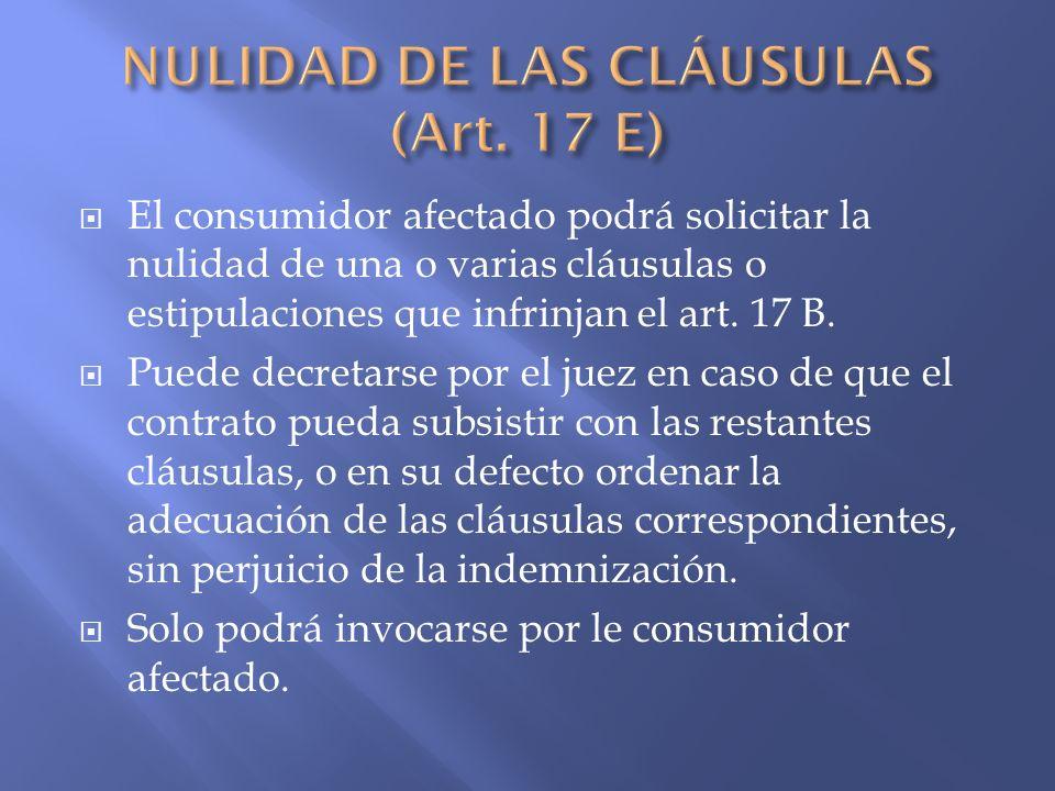 NULIDAD DE LAS CLÁUSULAS (Art. 17 E)