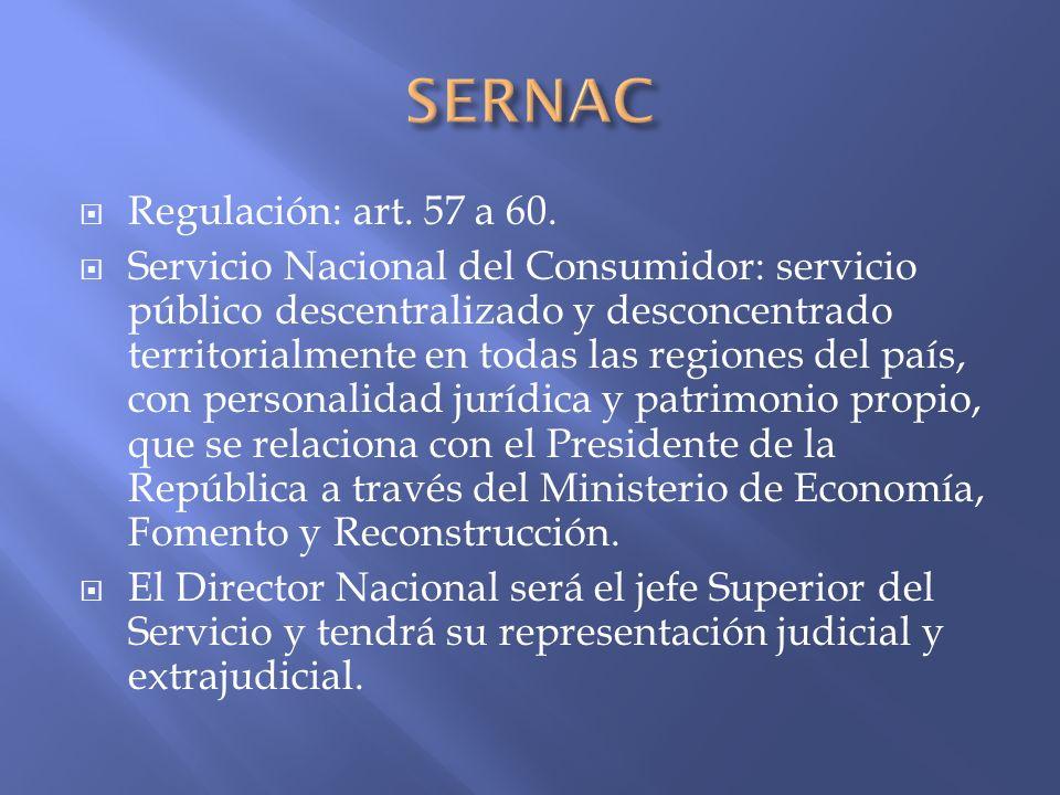 SERNAC Regulación: art. 57 a 60.