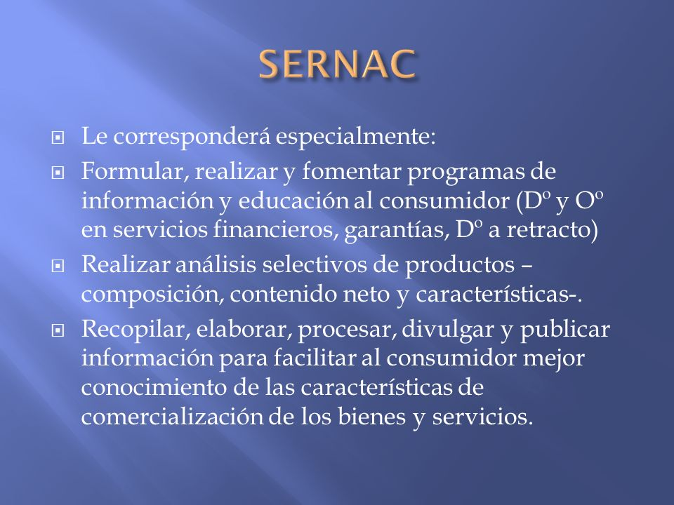 SERNAC Le corresponderá especialmente: