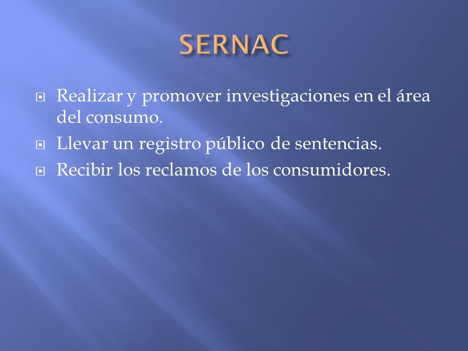 SERNAC Realizar y promover investigaciones en el área del consumo.