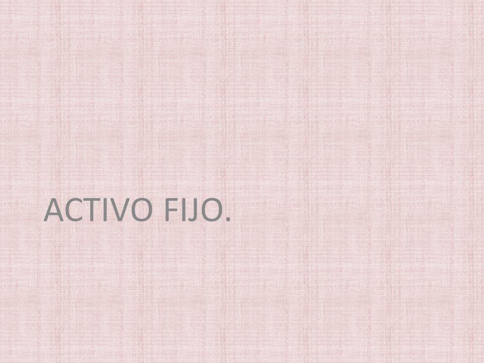 ACTIVO FIJO.