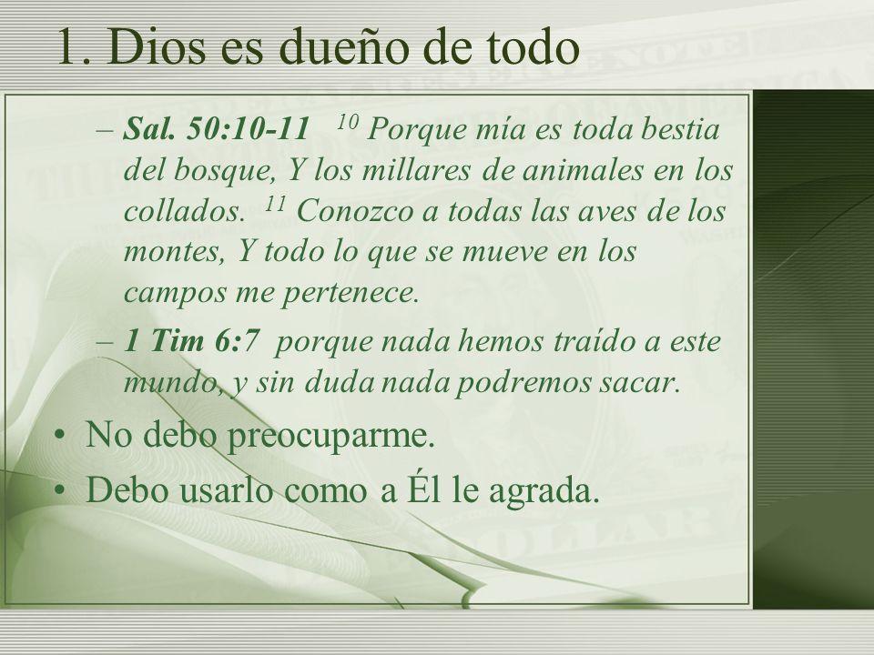 1. Dios es dueño de todo No debo preocuparme.