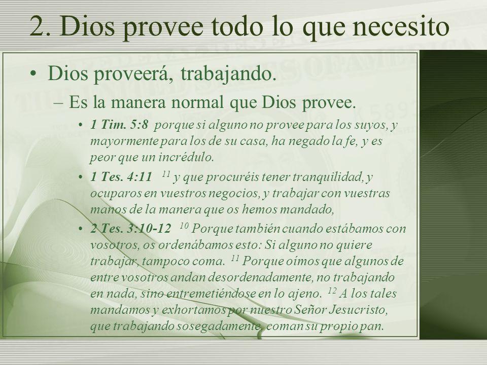 2. Dios provee todo lo que necesito