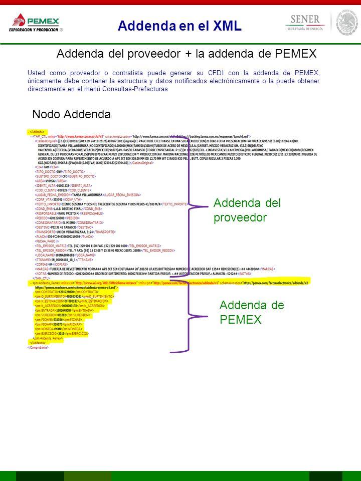 Addenda en el XML Addenda del proveedor + la addenda de PEMEX