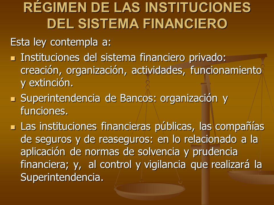 RÉGIMEN DE LAS INSTITUCIONES DEL SISTEMA FINANCIERO