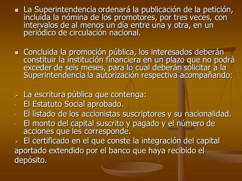 La Superintendencia ordenará la publicación de la petición, incluida la nómina de los promotores, por tres veces, con intervalos de al menos un día entre una y otra, en un periódico de circulación nacional.