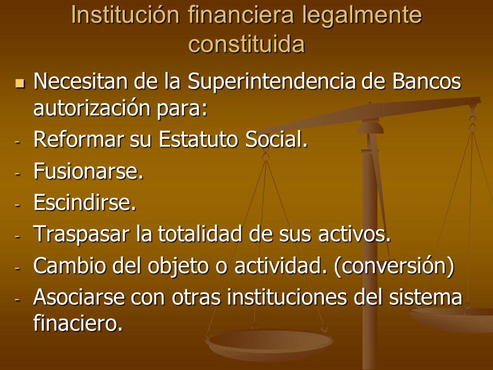Institución financiera legalmente constituida