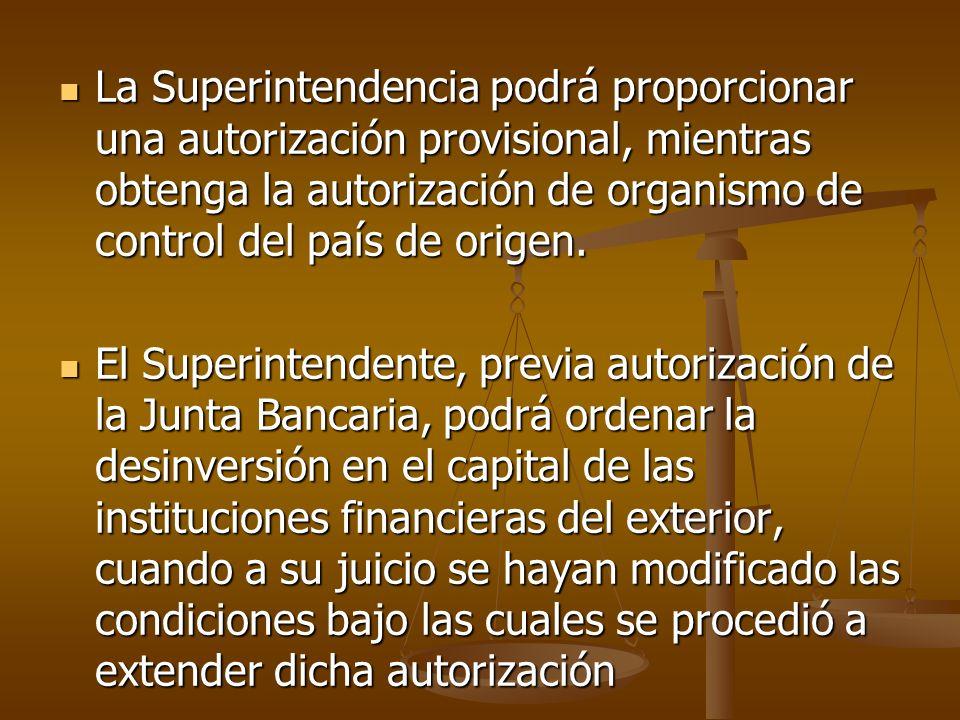 La Superintendencia podrá proporcionar una autorización provisional, mientras obtenga la autorización de organismo de control del país de origen.