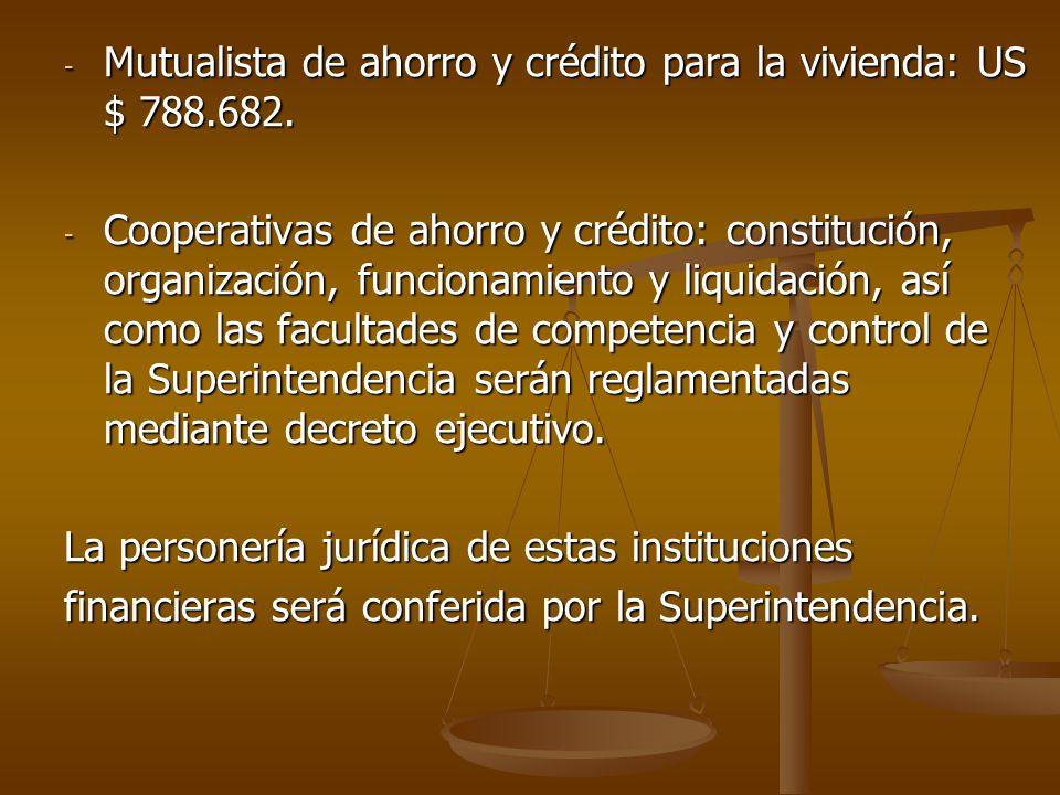Mutualista de ahorro y crédito para la vivienda: US $ 788.682.
