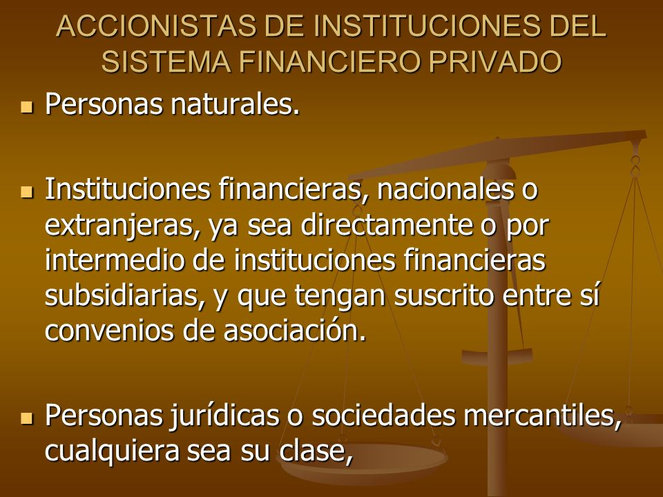 ACCIONISTAS DE INSTITUCIONES DEL SISTEMA FINANCIERO PRIVADO