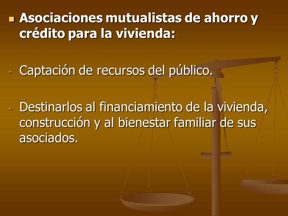 Asociaciones mutualistas de ahorro y crédito para la vivienda:
