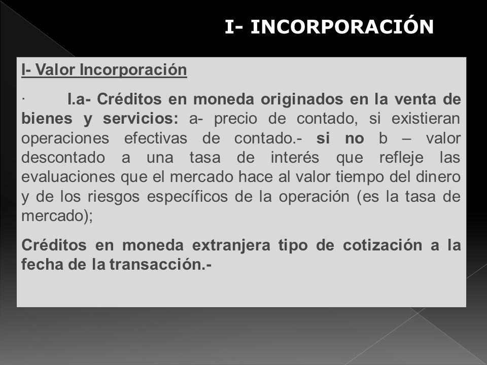 I- INCORPORACIÓN I- Valor Incorporación