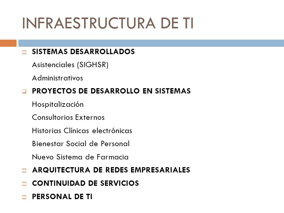 INFRAESTRUCTURA DE TI SISTEMAS DESARROLLADOS Asistenciales (SIGHSR)