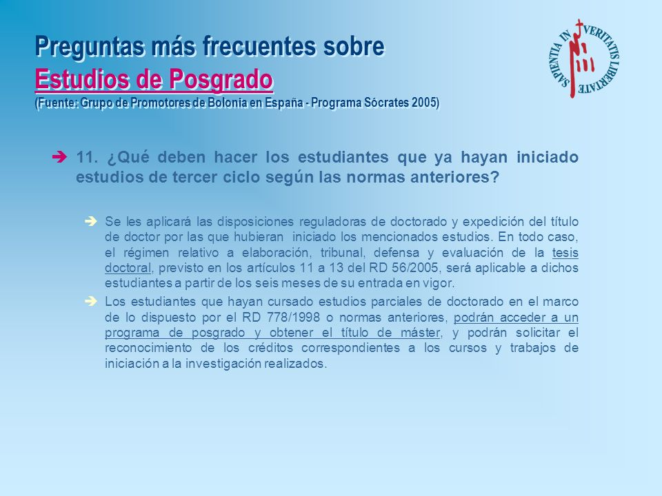 Preguntas más frecuentes sobre Estudios de Posgrado (Fuente: Grupo de Promotores de Bolonia en España - Programa Sócrates 2005)