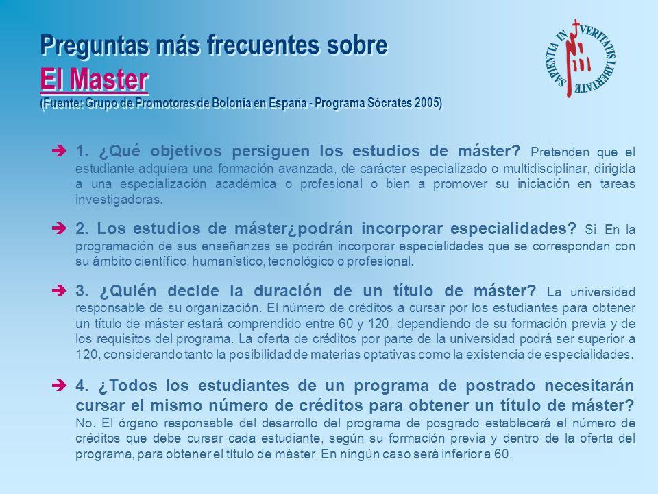 Preguntas más frecuentes sobre El Master (Fuente: Grupo de Promotores de Bolonia en España - Programa Sócrates 2005)