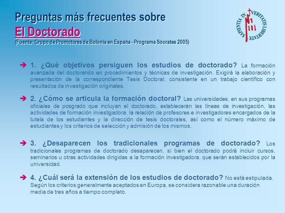 Preguntas más frecuentes sobre El Doctorado (Fuente: Grupo de Promotores de Bolonia en España - Programa Sócrates 2005)