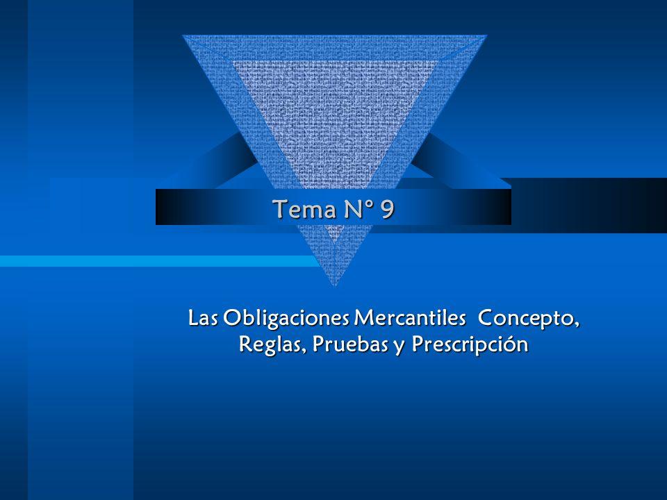 Las Obligaciones Mercantiles Concepto, Reglas, Pruebas y Prescripción