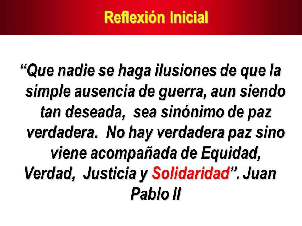 Verdad, Justicia y Solidaridad . Juan Pablo II