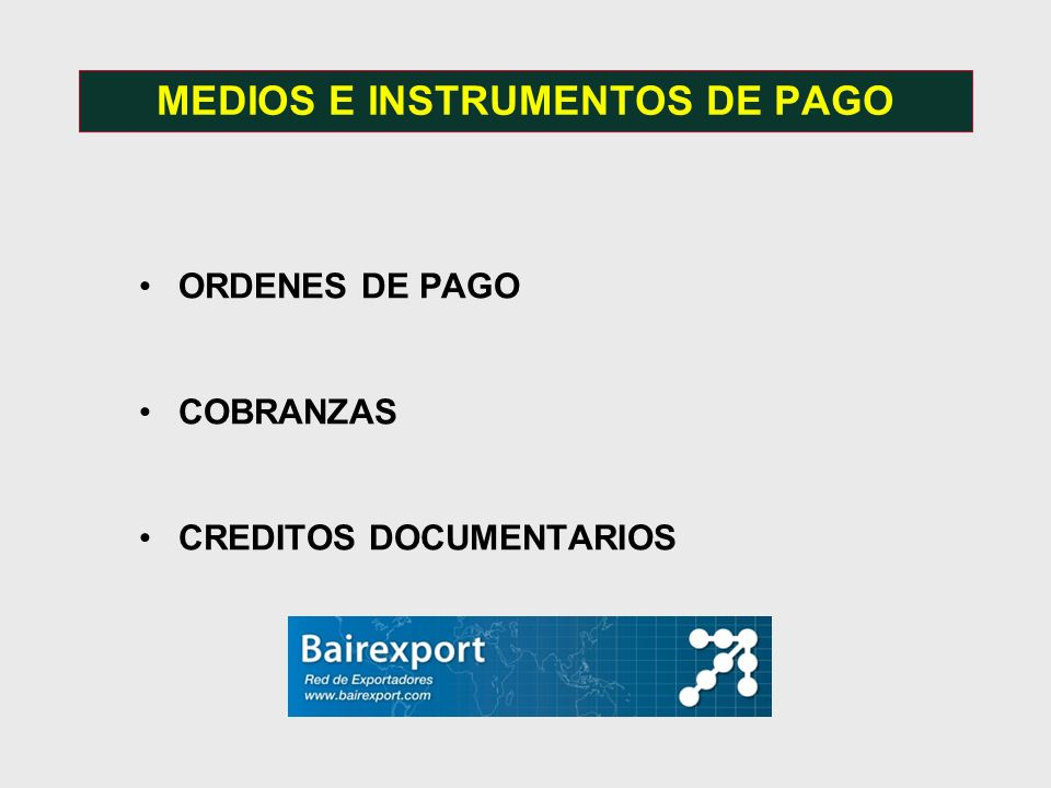 MEDIOS E INSTRUMENTOS DE PAGO