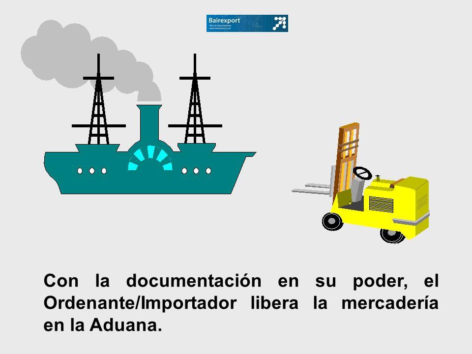 Con la documentación en su poder, el Ordenante/Importador libera la mercadería en la Aduana.