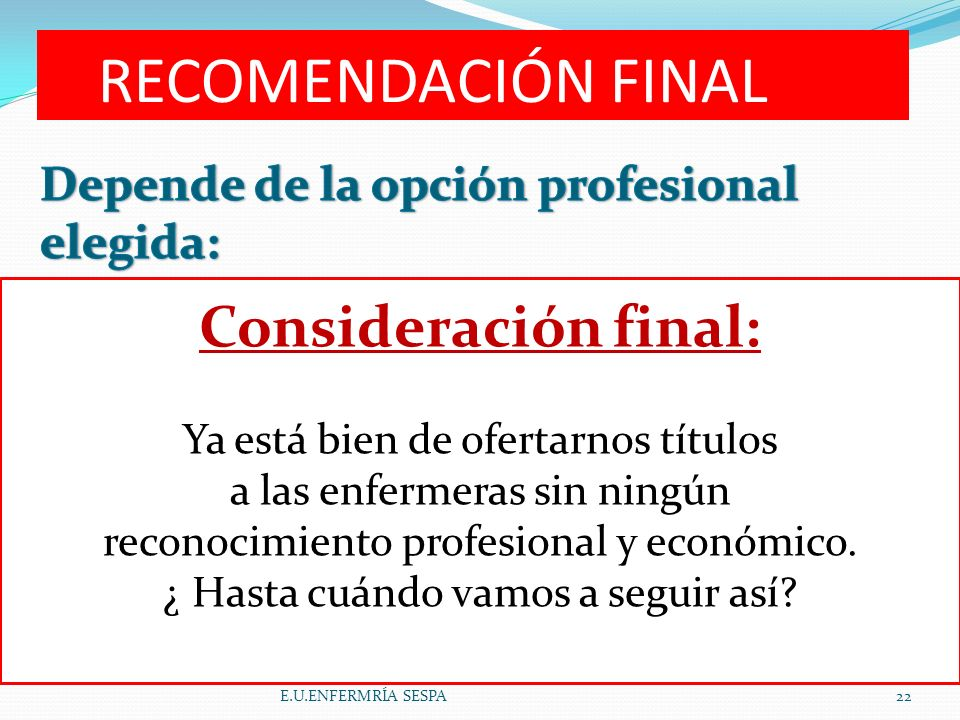 RECOMENDACIÓN FINAL Consideración final: