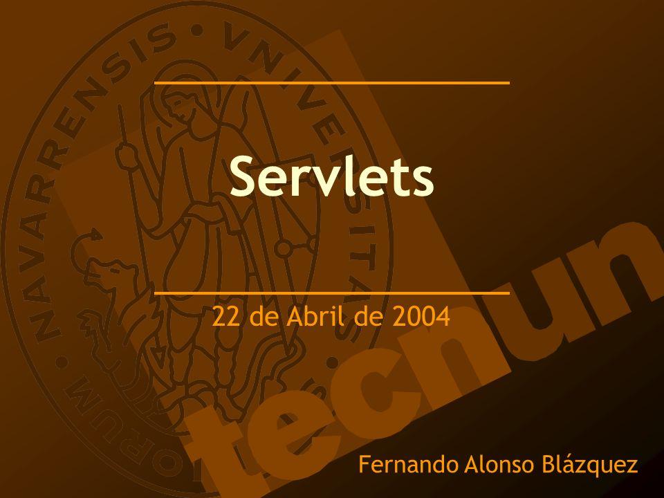 Servlets 22 de Abril de 2004 Fernando Alonso Blázquez