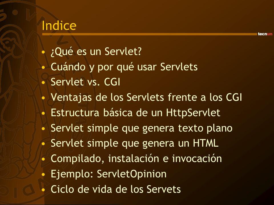 Indice ¿Qué es un Servlet Cuándo y por qué usar Servlets
