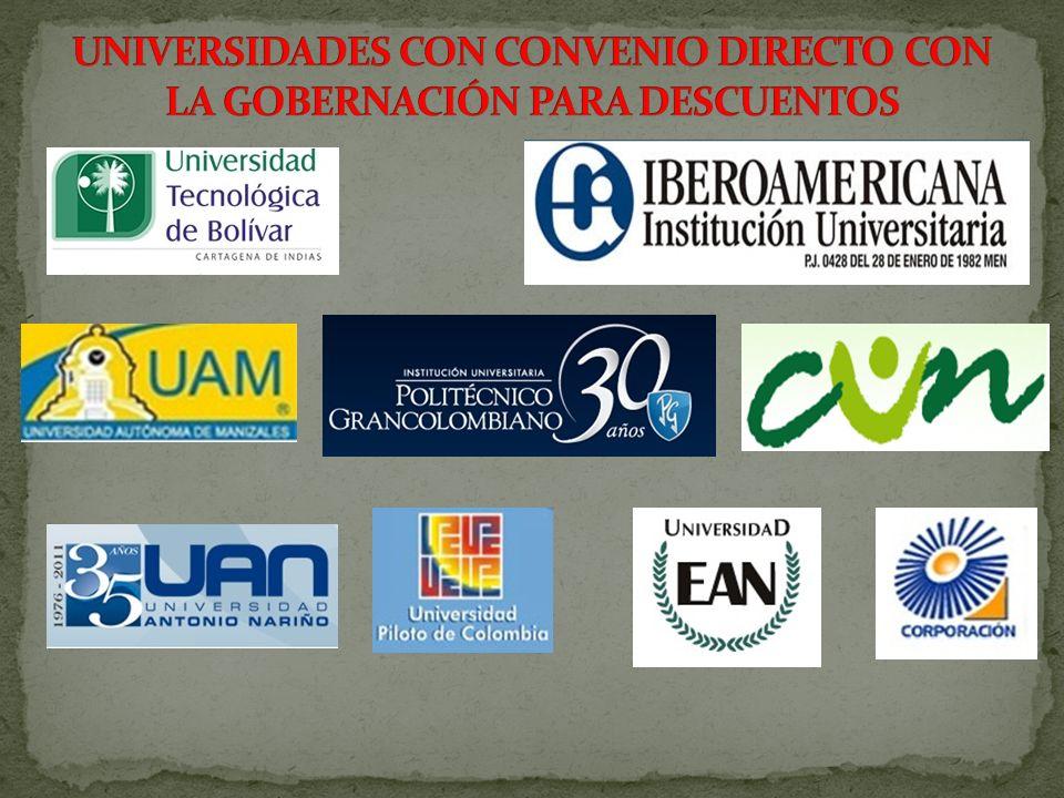 UNIVERSIDADES CON CONVENIO DIRECTO CON LA GOBERNACIÓN PARA DESCUENTOS