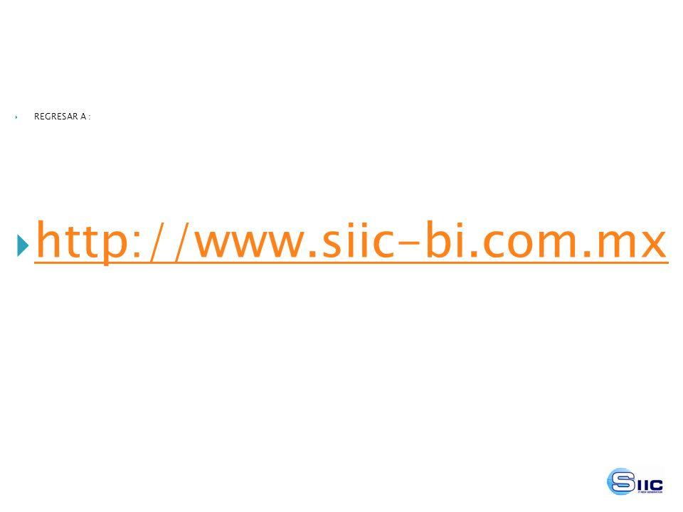 REGRESAR A : http://www.siic-bi.com.mx
