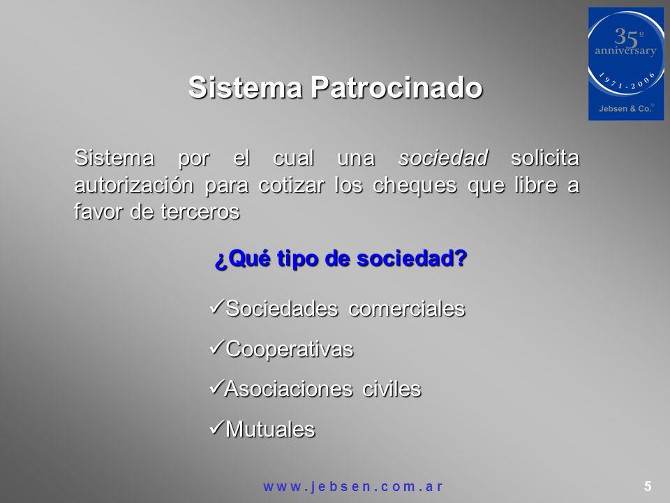 Sistema Patrocinado Sistema por el cual una sociedad solicita autorización para cotizar los cheques que libre a favor de terceros.