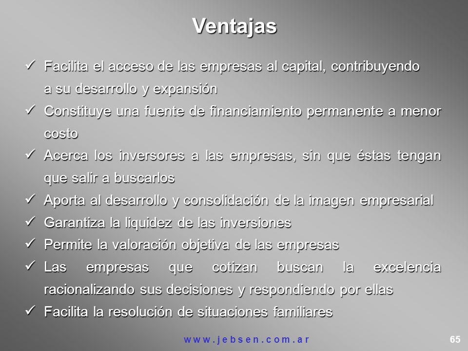 Ventajas Facilita el acceso de las empresas al capital, contribuyendo