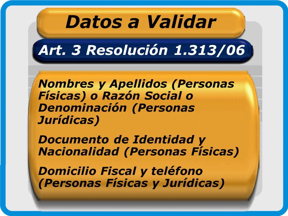 Datos a Validar Art. 3 Resolución 1.313/06