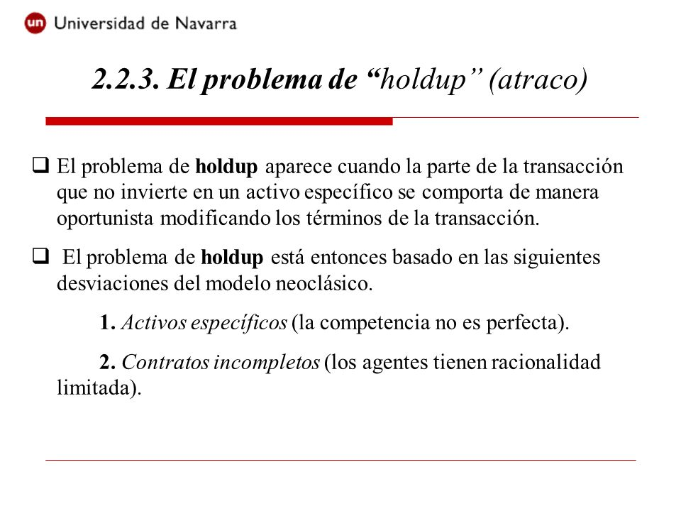 2.2.3. El problema de holdup (atraco)