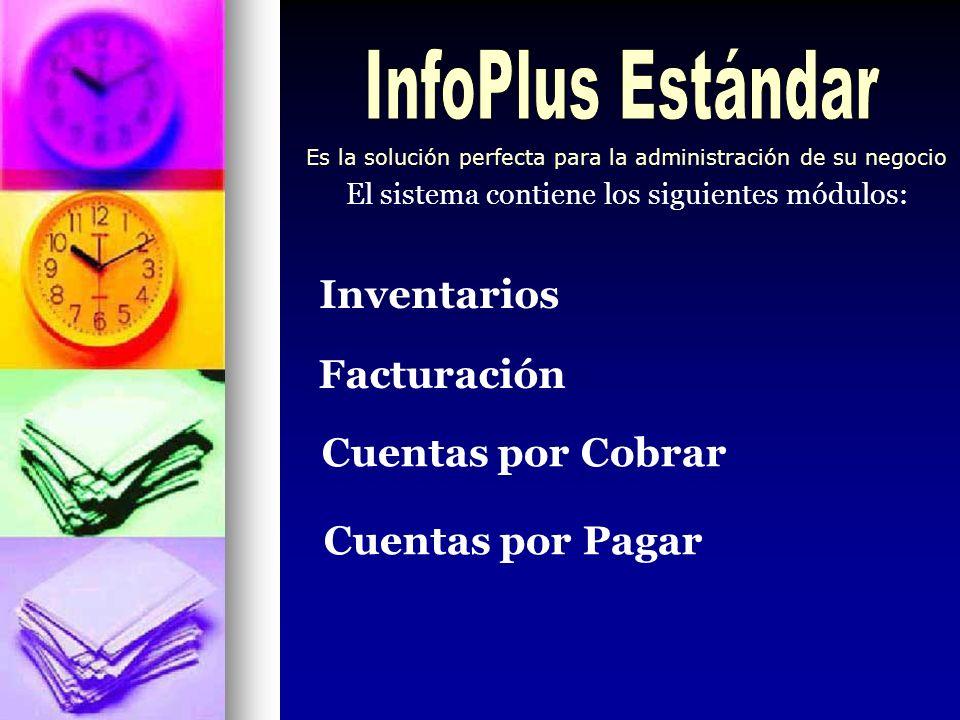InfoPlus Estándar Inventarios Facturación Cuentas por Cobrar