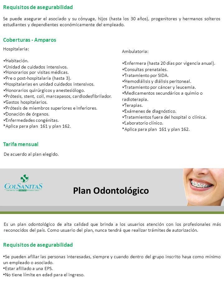 Plan Odontológico Requisitos de asegurabilidad Coberturas - Amparos