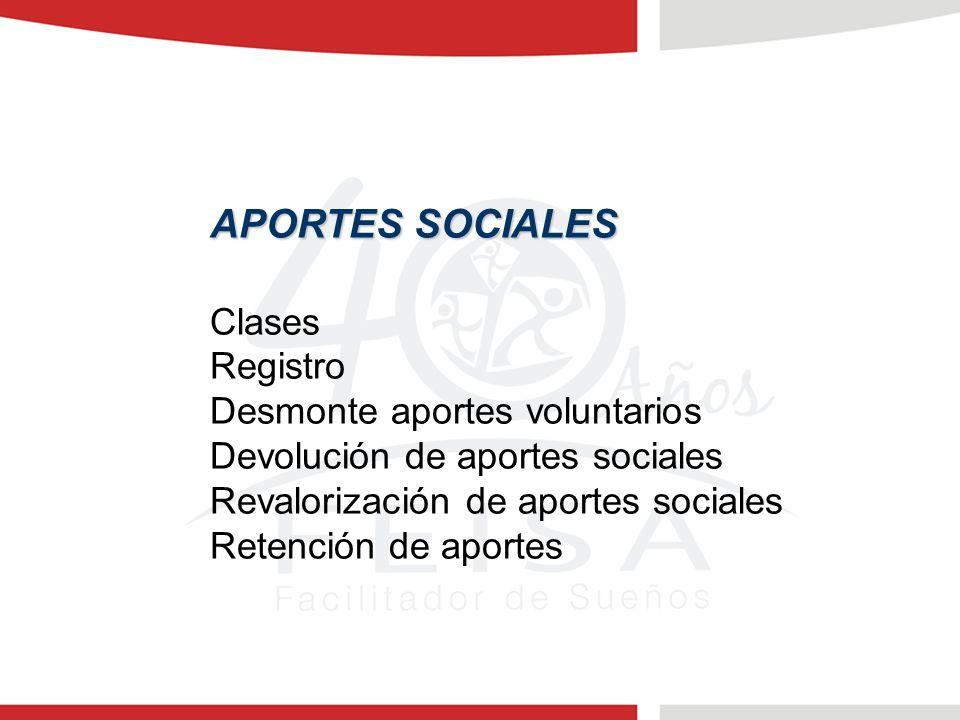 APORTES SOCIALES Clases Registro Desmonte aportes voluntarios